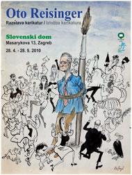 Izložba Oto Reisinger. Slovenski dom, Zagreb 28.4.-28.5.2010.