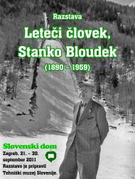 Izložba Leteći čovjek, Stanko Bloudek (1890-1959.), Slovenski dom, Zagreb, 21.9.2011.