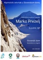 Plakat Alpinistički četvrtak u Slovenskom domu. Predavanje Marka Prezelja 15.3.2012.